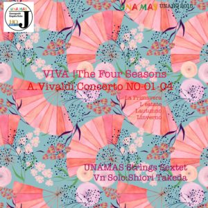 ViVa The Four Seasons(A.Vivaldi Concerto NO-1_NO-04) UNAHQ 2015